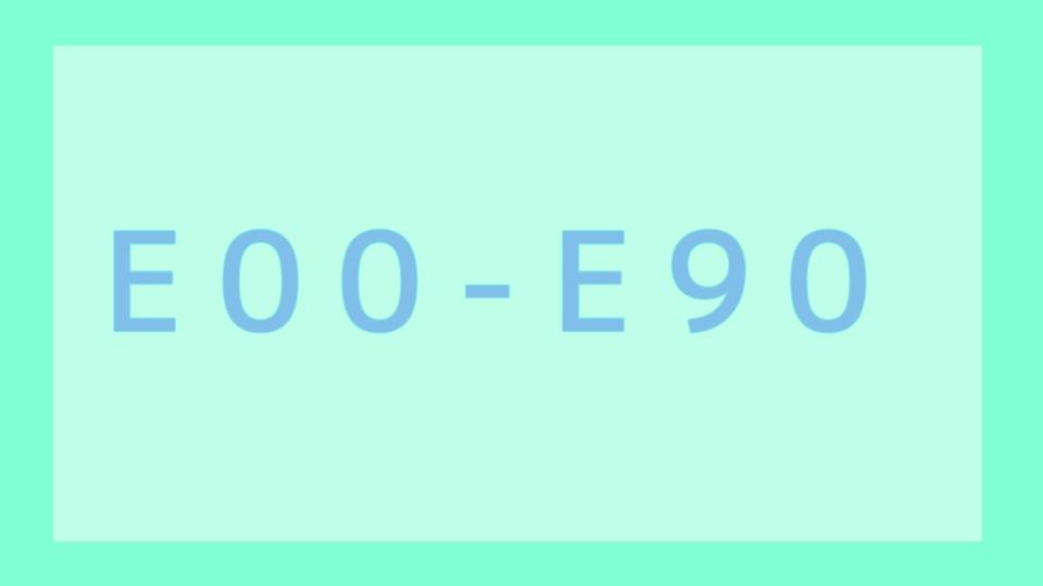 E00-E90